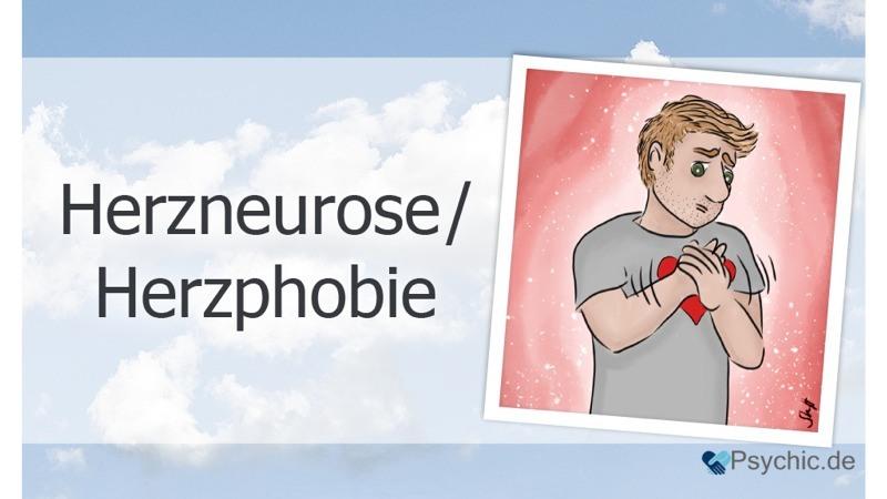 Herzneurose, Herzphobie und Herzangst